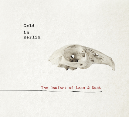 COLD IN BERLIN - The Comfort Of Loss & Dust cover