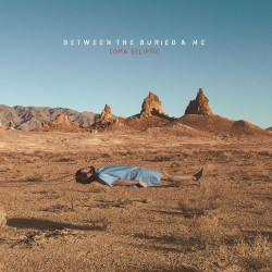 BETWEEN THE BURIED AND ME - Coma Ecliptic cover