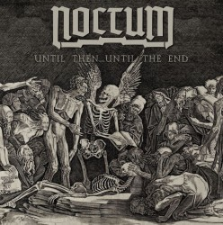 noctum Until Then...Until The End cover