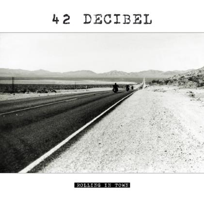 42 DECIBEL - Rolling In Town cover