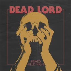 DEAD LORD - Heads Held High cover