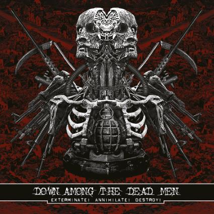 DOWN AMONG THE DEAD MEN Exterminate! Annihilate! Destroy!  cover