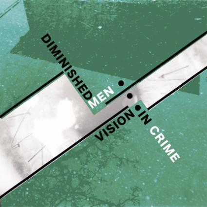 DIMINISHED MEN - Vision In Crime cover