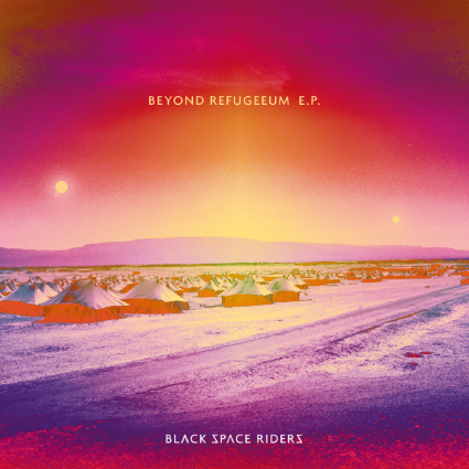BLACK SPACE RIDERS - Beyond Refugeeum cover