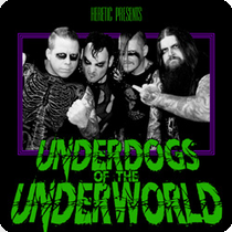 heretic underdogs of the underworld