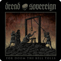DREAD SOVEREIGN - For Doom The Bell Tolls cover