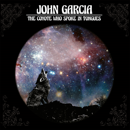 john-garcia-the-coyote-who-spoke-in-tongues-cover