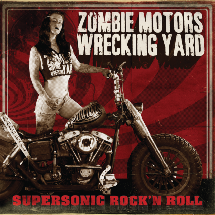 ZOMBIE MOTORS WRECKING YARD Supersonic Rock n Roll cover