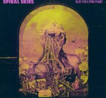 SPIRAL SKIES - Blues for a Dying Planet